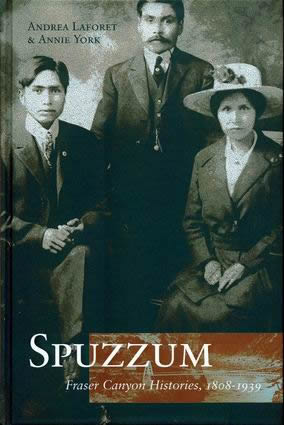 Spuzzum: Fraser Canyon Histories, 1808-1939