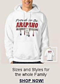 Shop for Proud to be Arapaho apparel for the whole family!