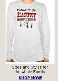 Shp for Proud to be Blackfoot apparel for the whole family!