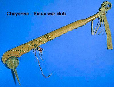 Cheyenne and Sioux war club