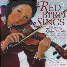 Red Bird Sings: The Story of Zitkala-Sa